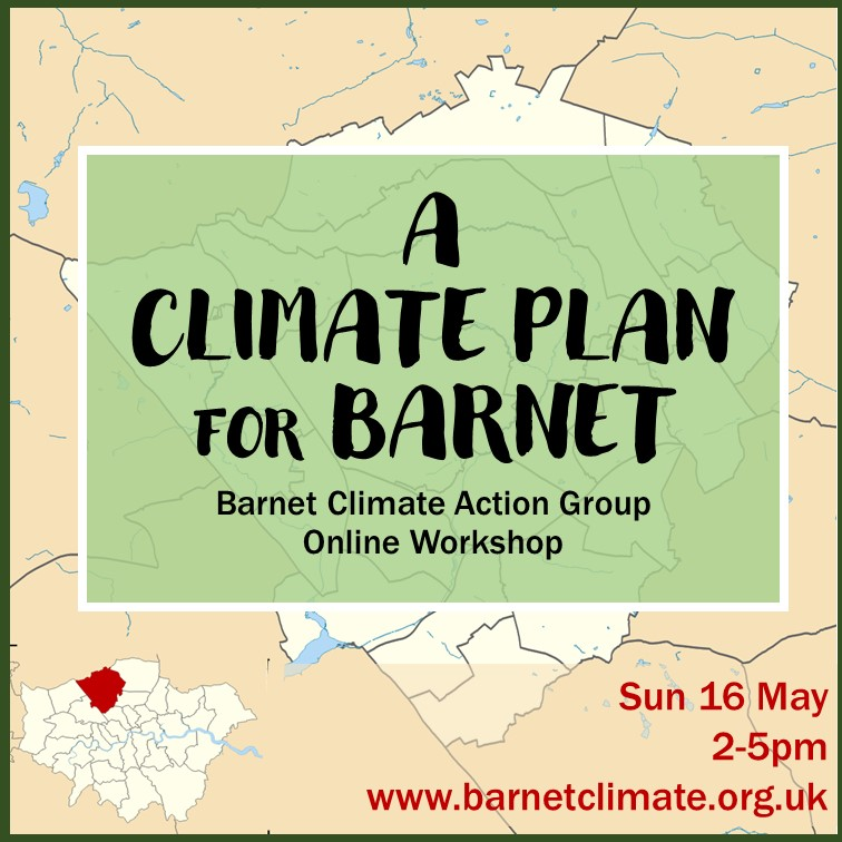 """Outline map of Barnet with the words """"A climate plan for Barnet, Sunday 16th May 2 to 5 pm"""""""